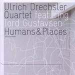 Ulrich Drechsler Quartet, Humans & Places (feat. Tord Gustavsen)