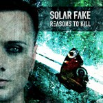 Solar Fake, Reasons To Kill mp3