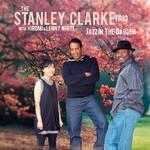 The Stanley Clarke Trio, Jazz in the Garden