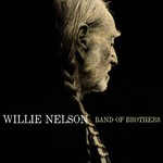 Willie Nelson, Band of Brothers