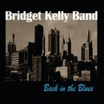 Bridget Kelly Band, Back in the Blues