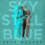 Seth Walker, Sky Still Blue