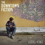 The Downtown Fiction, Losers & Kings