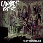 Cannabis Corpse, From Wisdom to Baked