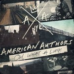 American Authors, Oh, What a Life