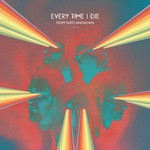 Every Time I Die, From Parts Unknown