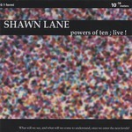 Shawn Lane, Powers Of Ten; Live!