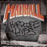Madball, Hardcore Lives