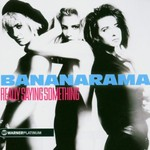 Bananarama, Really Saying Something