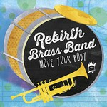 Rebirth Brass Band, Move Your Body mp3
