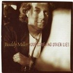 Buddy Miller, Your Love and Other Lies