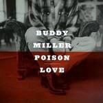 Buddy Miller, Poison Love
