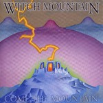 Witch Mountain, Come The Mountain