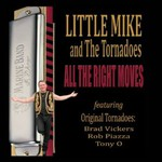 Little Mike & The Tornadoes, All The Right Moves