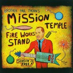 Paul Thorn, Mission Temple Fireworks Stand