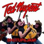 Ted Nugent, Shutup&Jam!