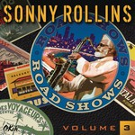 Sonny Rollins, Road Shows, Volume 3