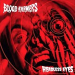 Blood Farmers, Headless Eyes