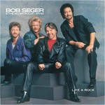 Bob Seger & The Silver Bullet Band, Like a Rock