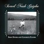 Israel Nash Gripka, Barn Doors and Concrete Floors