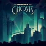Big Wreck, Ghosts