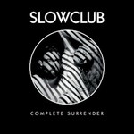 Slow Club, Complete Surrender