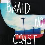 Braid, No Coast