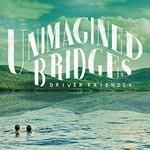 Driver Friendly, Unimagined Bridges