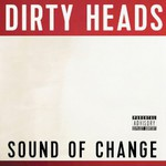 The Dirty Heads, Sound of Change