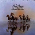 Bob Seger & The Silver Bullet Band, Against the Wind