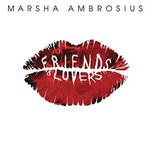 Marsha Ambrosius, Friends & Lovers