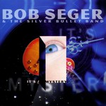 Bob Seger & The Silver Bullet Band, It's a Mystery