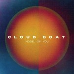 Cloud Boat, Model Of You