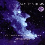 Mostly Autumn, The Ghost Moon Orchestra