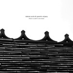 Dakota Suite & Quentin Sirjacq, There Is Calm To Be Done