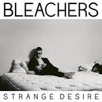 Bleachers, Strange Desire