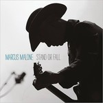 Marcus Malone, Stand Or Fall