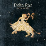 Delta Rae, Carry The Fire mp3