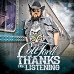 Colt Ford, Thanks for Listening
