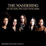 The Wandering, Go On Now, You Can't Stay Here