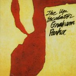 Graham Parker & The Rumour, The Up Escalator