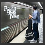 Roger Alan Wade, Stoned Traveler