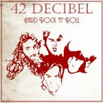 42 Decibel, Hard Rock 'n' Roll