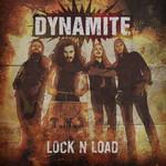 Dynamite, Lock n Load