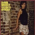 Dannii Minogue, I Begin To Wonder