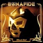 Bonafide, Ultimate Rebel