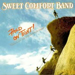 Sweet Comfort Band, Hold On Tight