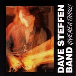 Dave Steffen Band, Give Me A Thrill!