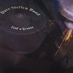 Dave Steffen Band, Find A Groove