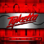 Tyketto, Dig In Deep